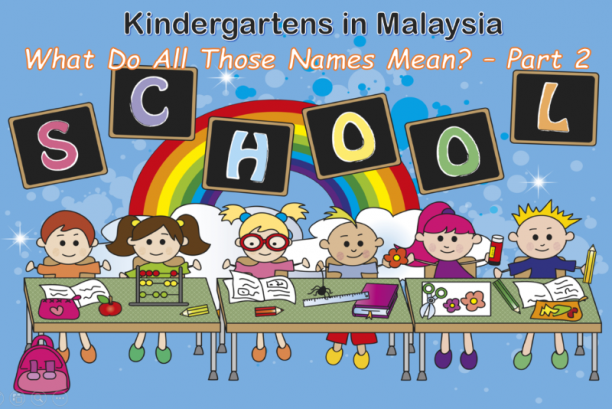 Kindergartens in Malaysia: What Do All Those Names Mean? - Part 2