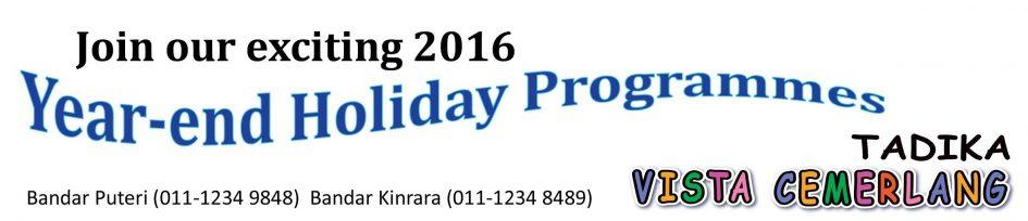Year-end Holiday Programmes @ Tadika Vista Cemerlang