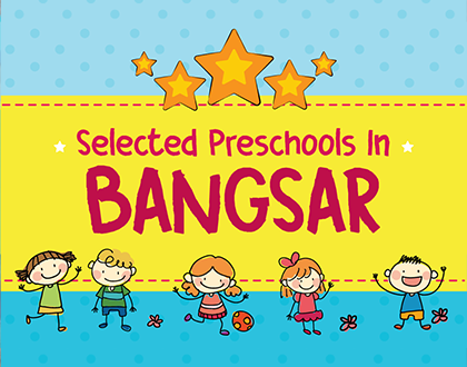 5 Selected Preschools in Bangsar