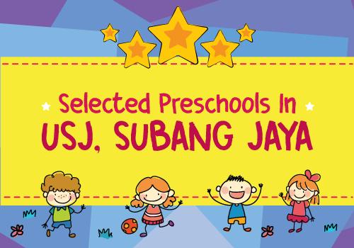 6 Selected Preschools in USJ, Subang Jaya