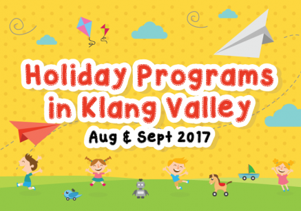 Holiday Programs in Klang Valley (August & September 2017)