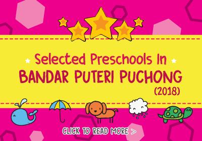 Selected Preschools in Bandar Puteri Puchong 2018