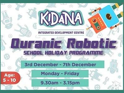 Kidana Quranic Robotic School Holiday Programme