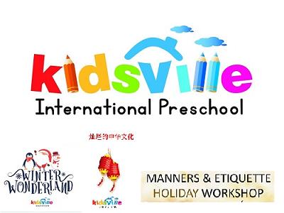 Kidsville Holiday Programs (Manners & Etiquette, English & Mandarin Workshop)