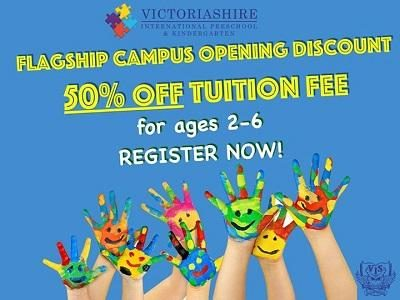 50% OFF! Victoriashire International Preschool Flagship Campus Opening