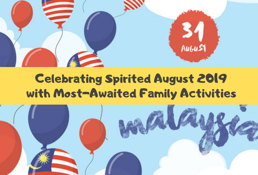 Celebrating Spirited August 2019 with Most-Awaited Family and Kid's Activities