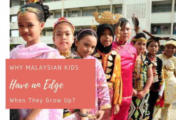 Why Malaysian Kids Have an Edge When They Grow Up?