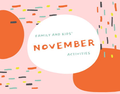 The Good Family & Kids' Activities in November!