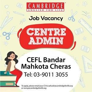Centre Manager & Centre Admin @ Cambridge English For Life - Bandar Mahkota Cheras, Cheras