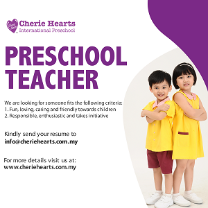Preschool Teacher @ Cherie Hearts International Preschool, Kota Kemuning, Shah Alam