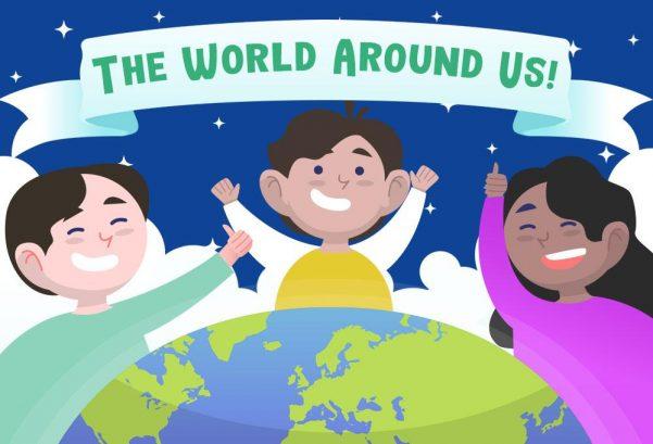 The World Around Us!