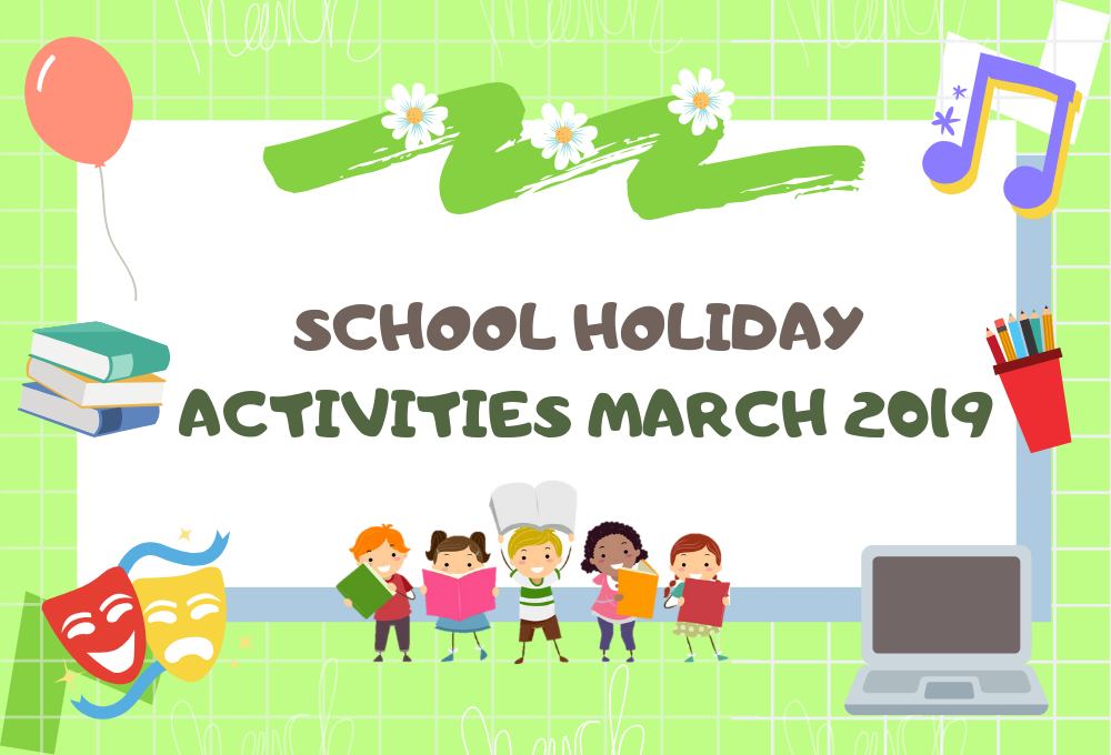 School Holiday Activities for Kids in March 2019