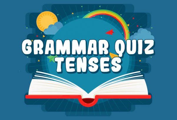 Language - Grammar Quiz: Tenses