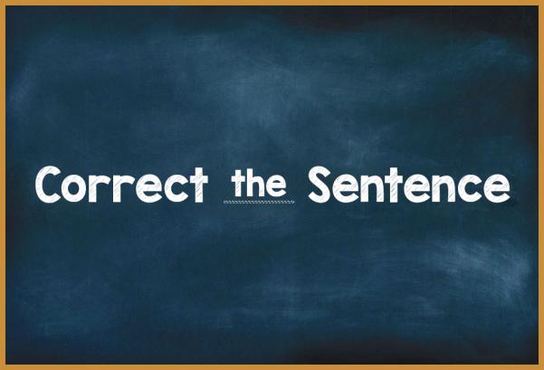 Correct The Sentence
