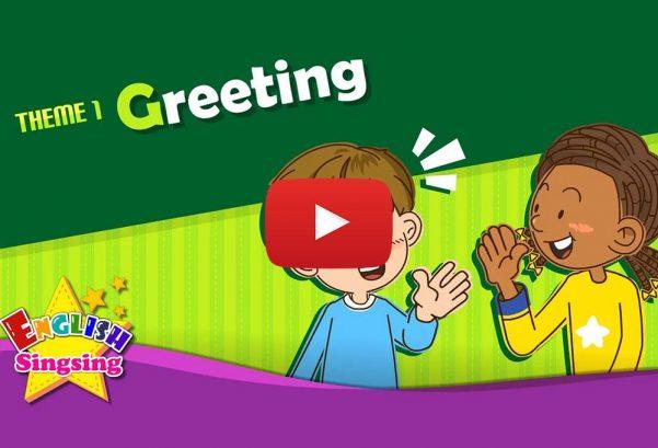 English Singsing: Theme 1. Greeting - Good morning. Good bye.