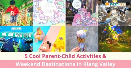 5 Cool Parent-Child Activities & Weekend Destinations in Klang Valley