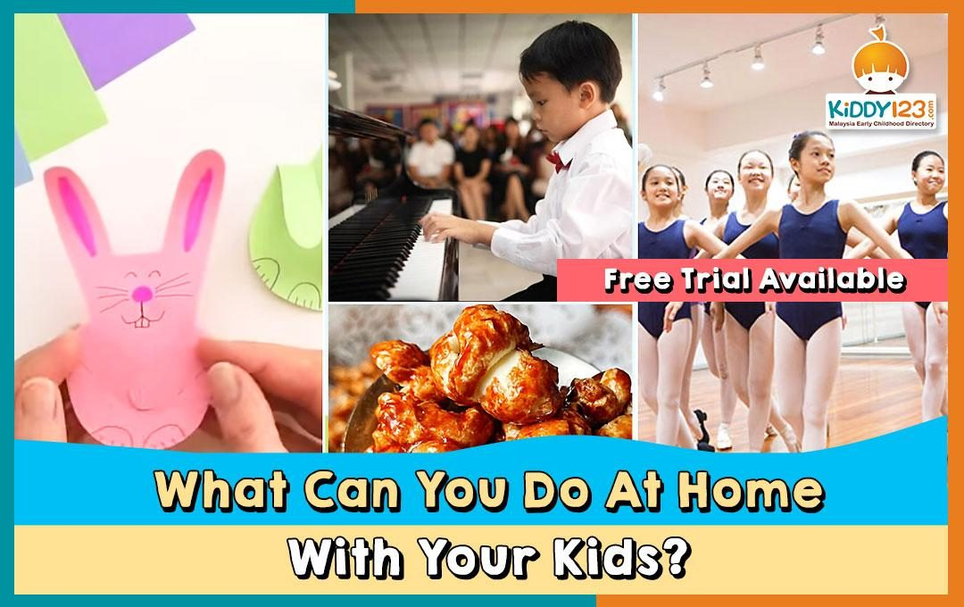 What Can You Do At Home With Your Kids?