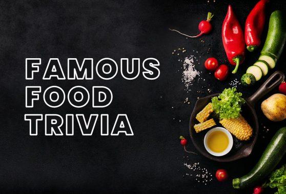 Famous Food Trivia