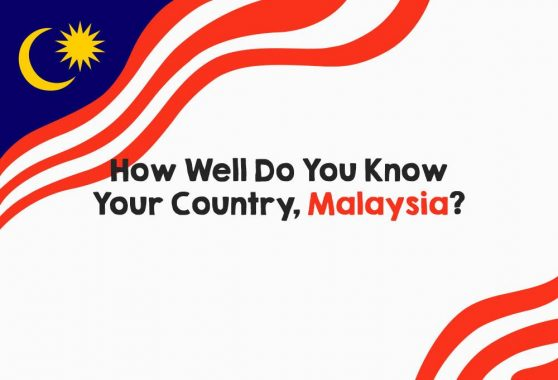 How Well Do You Know Your Country, Malaysia?
