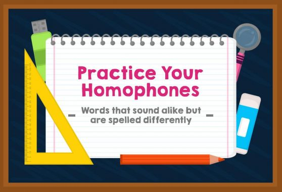 Practice Your Homophones