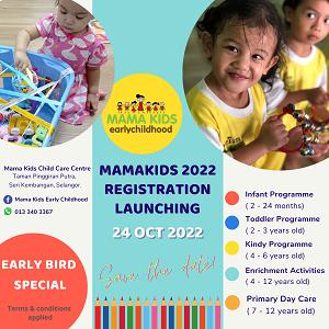 2022 Registration Launching - Early Bird Special @ Mama Kids Early Childhood, Seri Kembangan